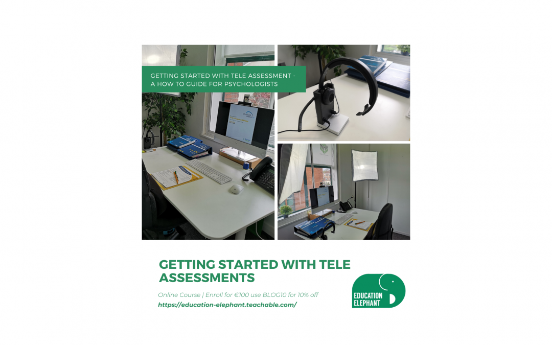 Getting Started with Tele Assessment - a how to guide for Psychologists