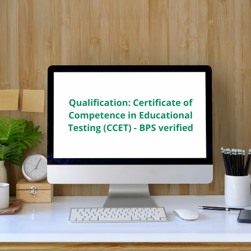 Qualification: Certificate of Competence in Educational Testing (CCET) - BPS verified
