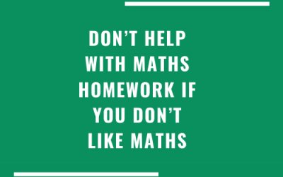 Don't help with maths homework if you don't like maths.