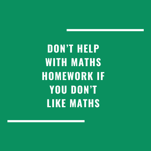 Don't help with maths homework if you don't like maths - Education Elepahnt